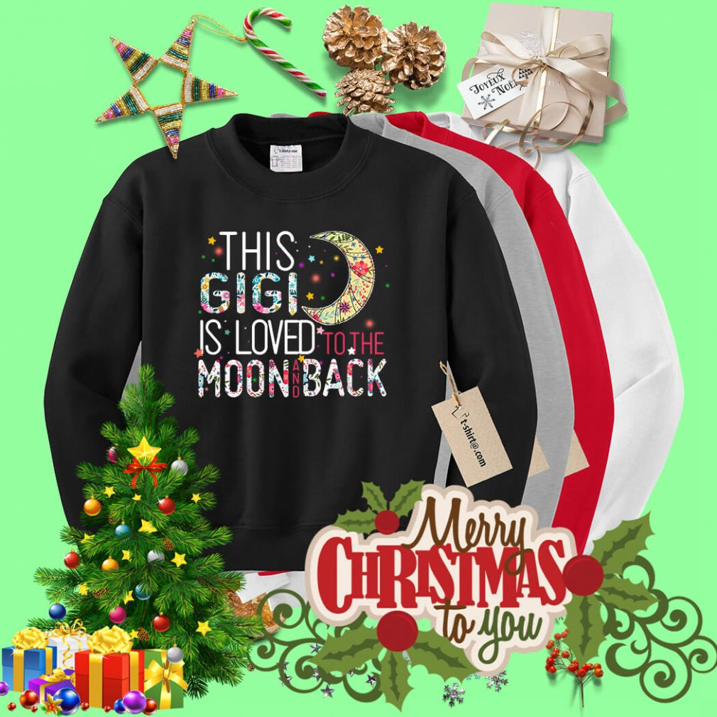 This Gigi is loved to the moon and back shirt, sweater