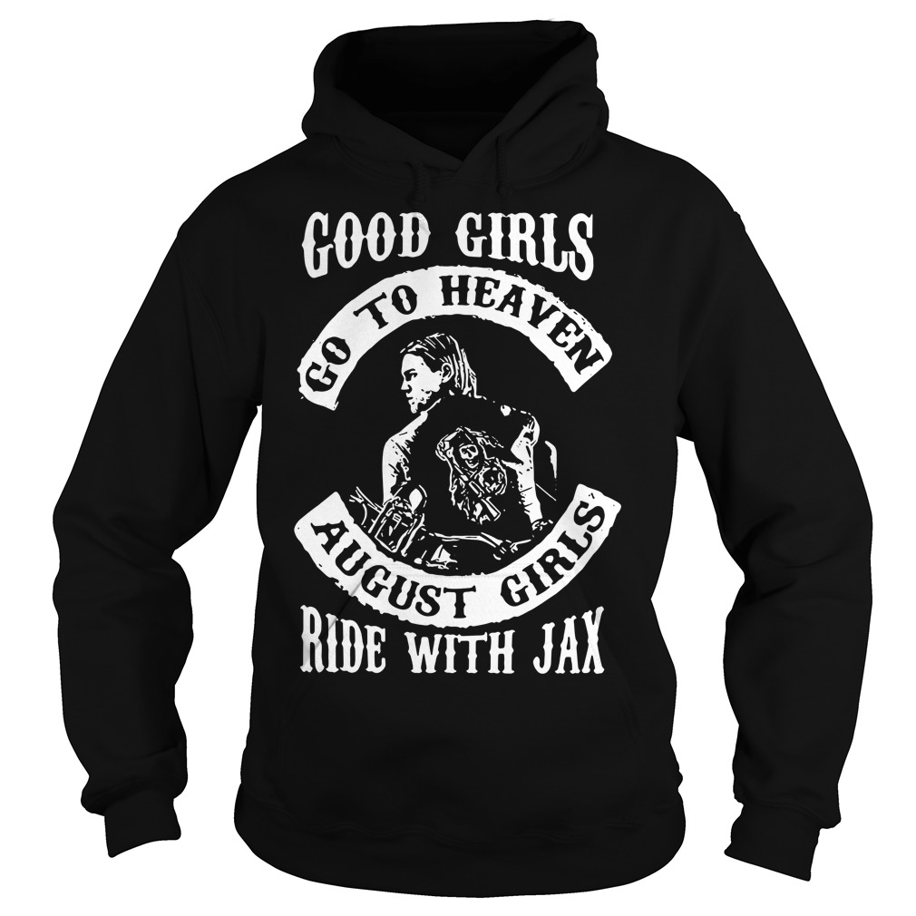 Good girl go to heaven August girls ride with Jax Hoodie