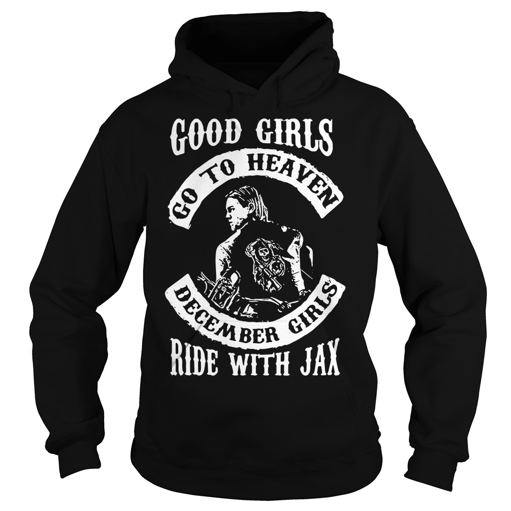 Good girl go to heaven December girls ride with Jax Hoodie