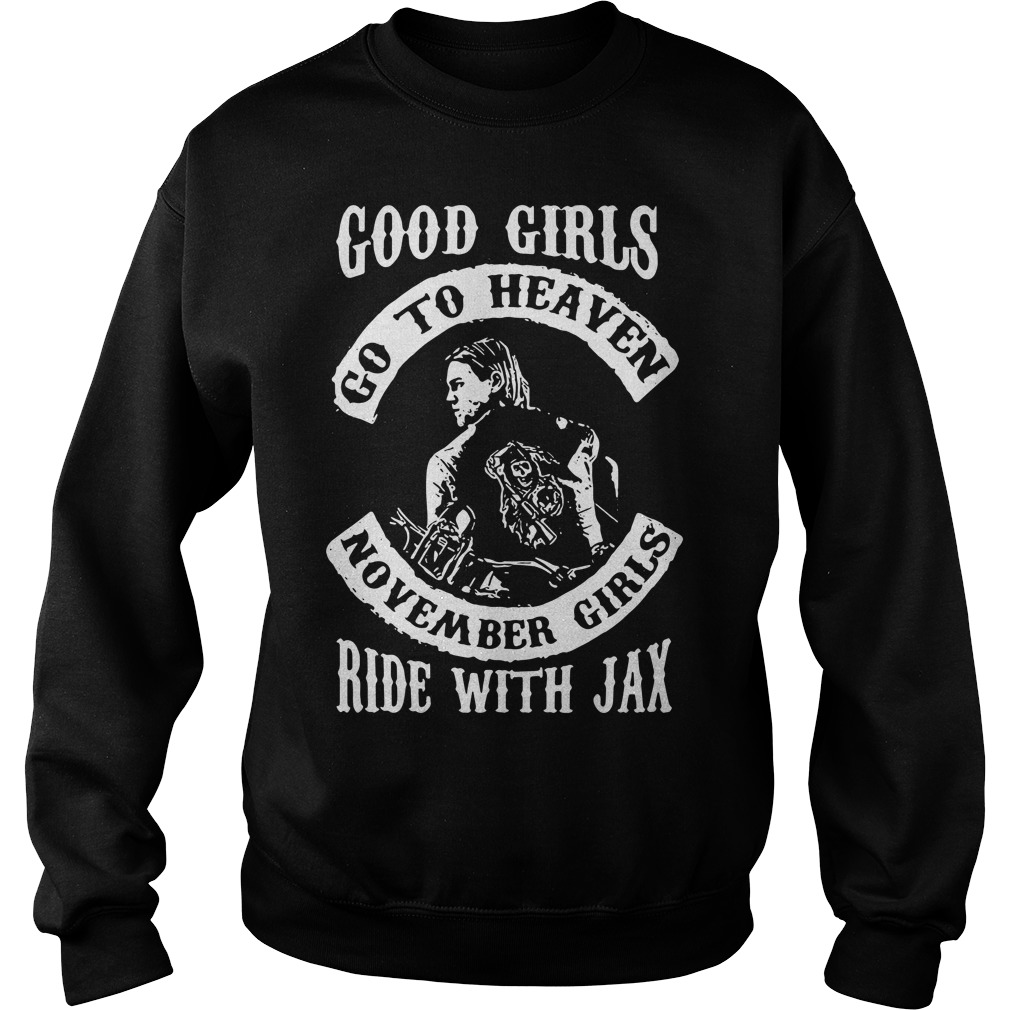 Good girl go to heaven November girls ride with Jax Sweater