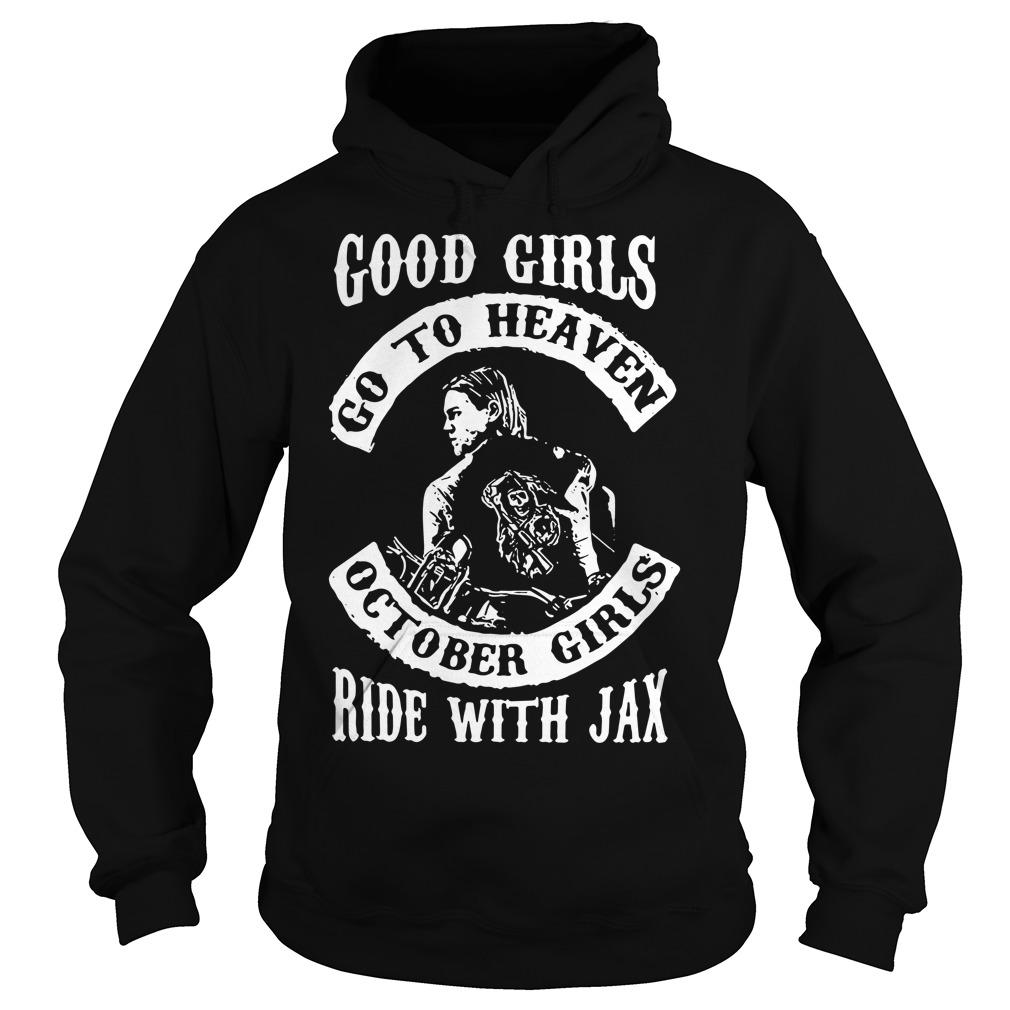 Good girl go to heaven October girls ride with Jax Hoodie