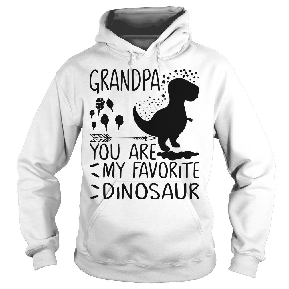 Grandpa you are my favorite dinosaur Hoodie