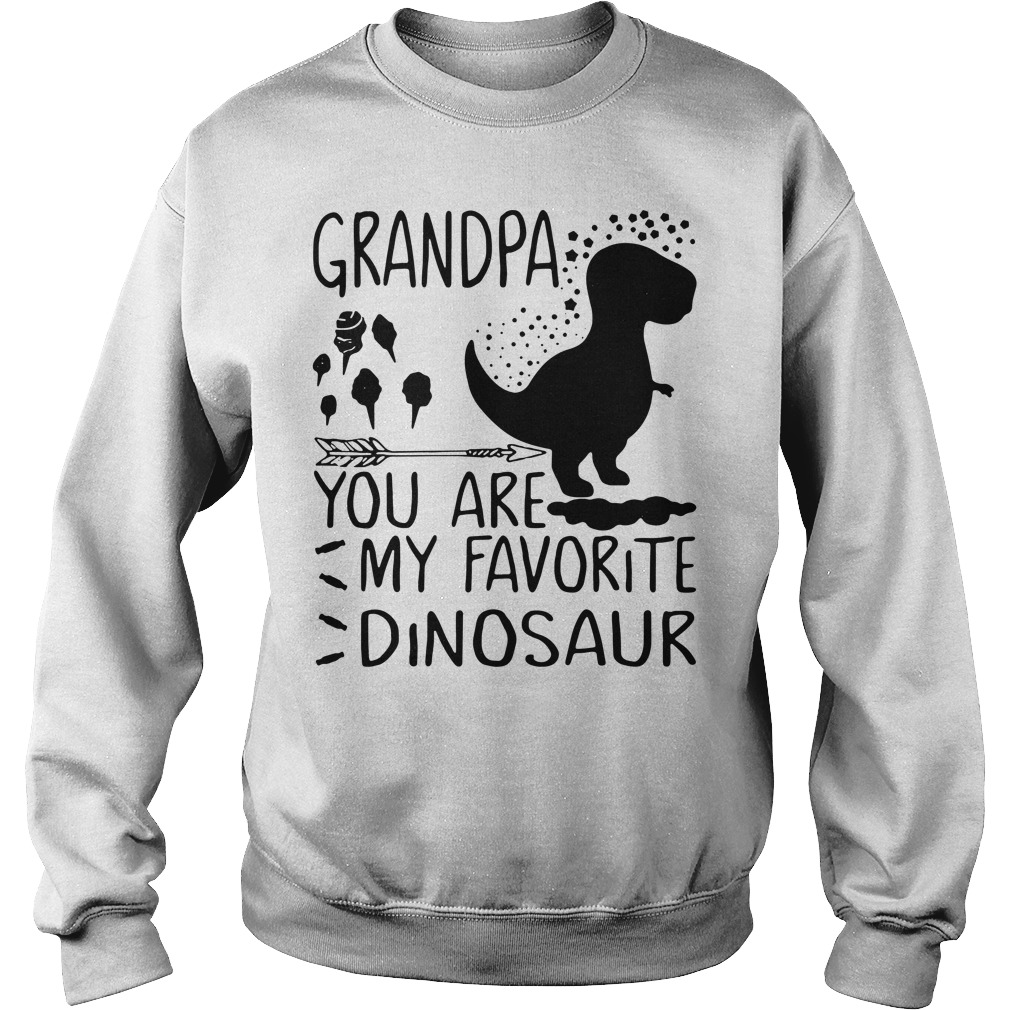 Grandpa you are my favorite dinosaur Sweater