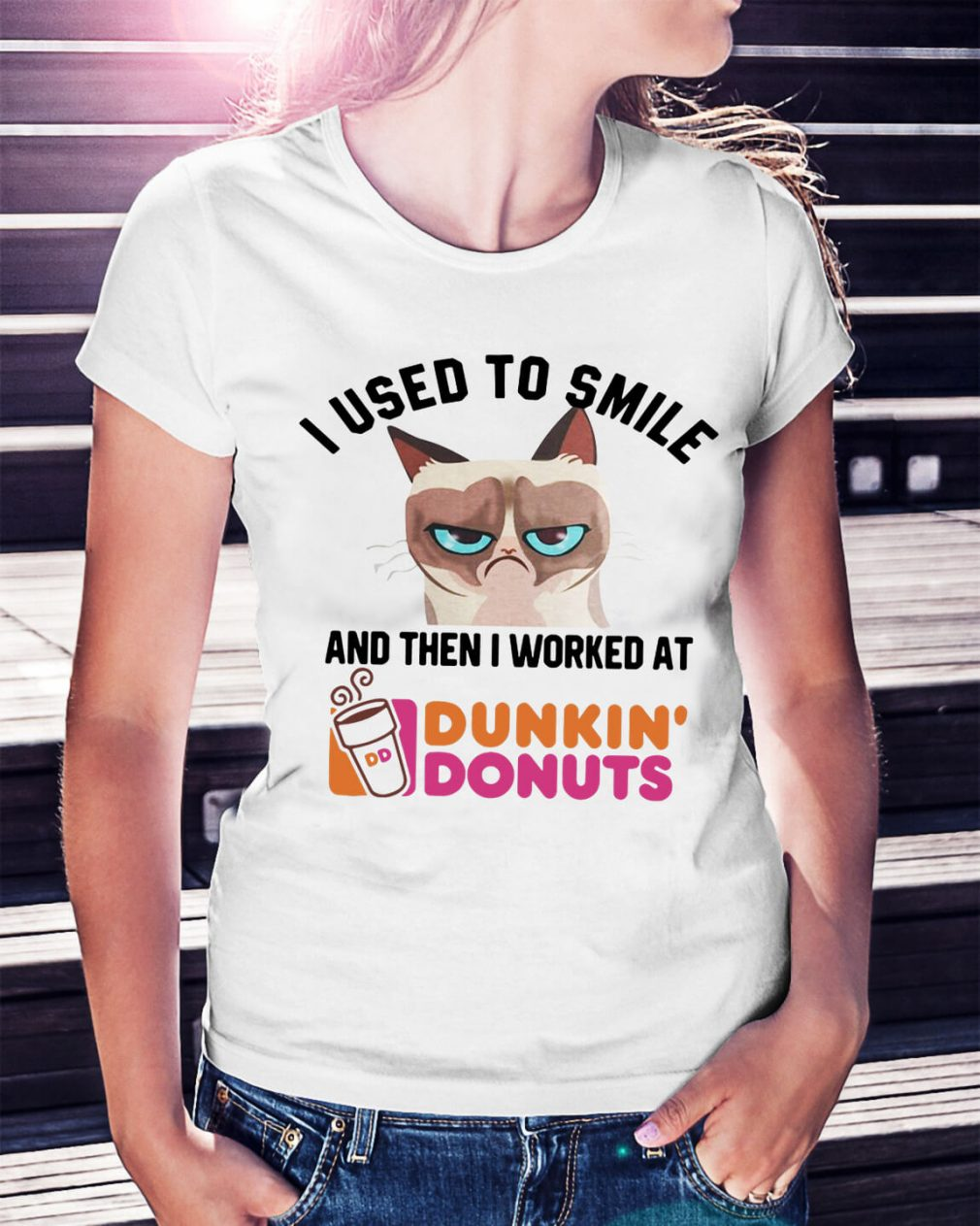 Grumpy Cat I used to smile and then I worked at dunkin' donuts Ladies Tee