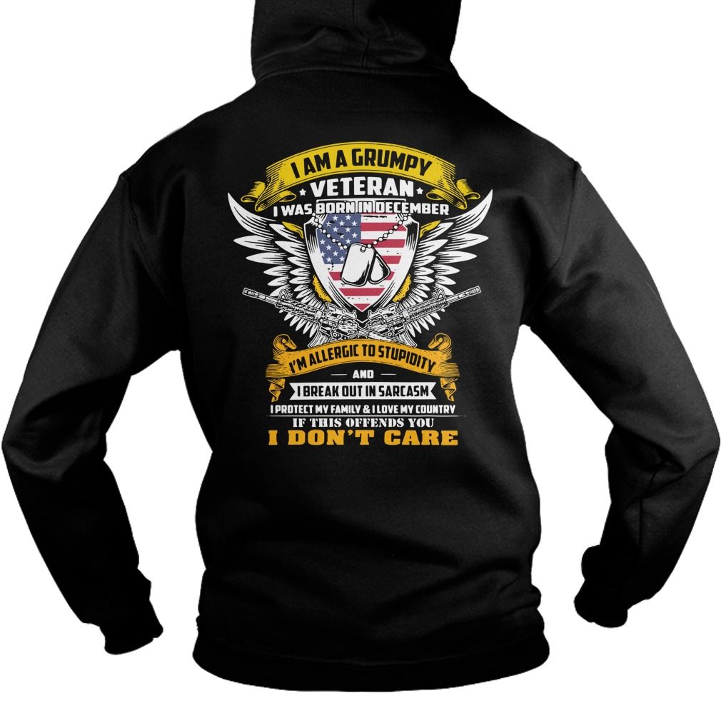 I am a grumpy veteran I was born in December I'm allergic to stupidity Hoodie