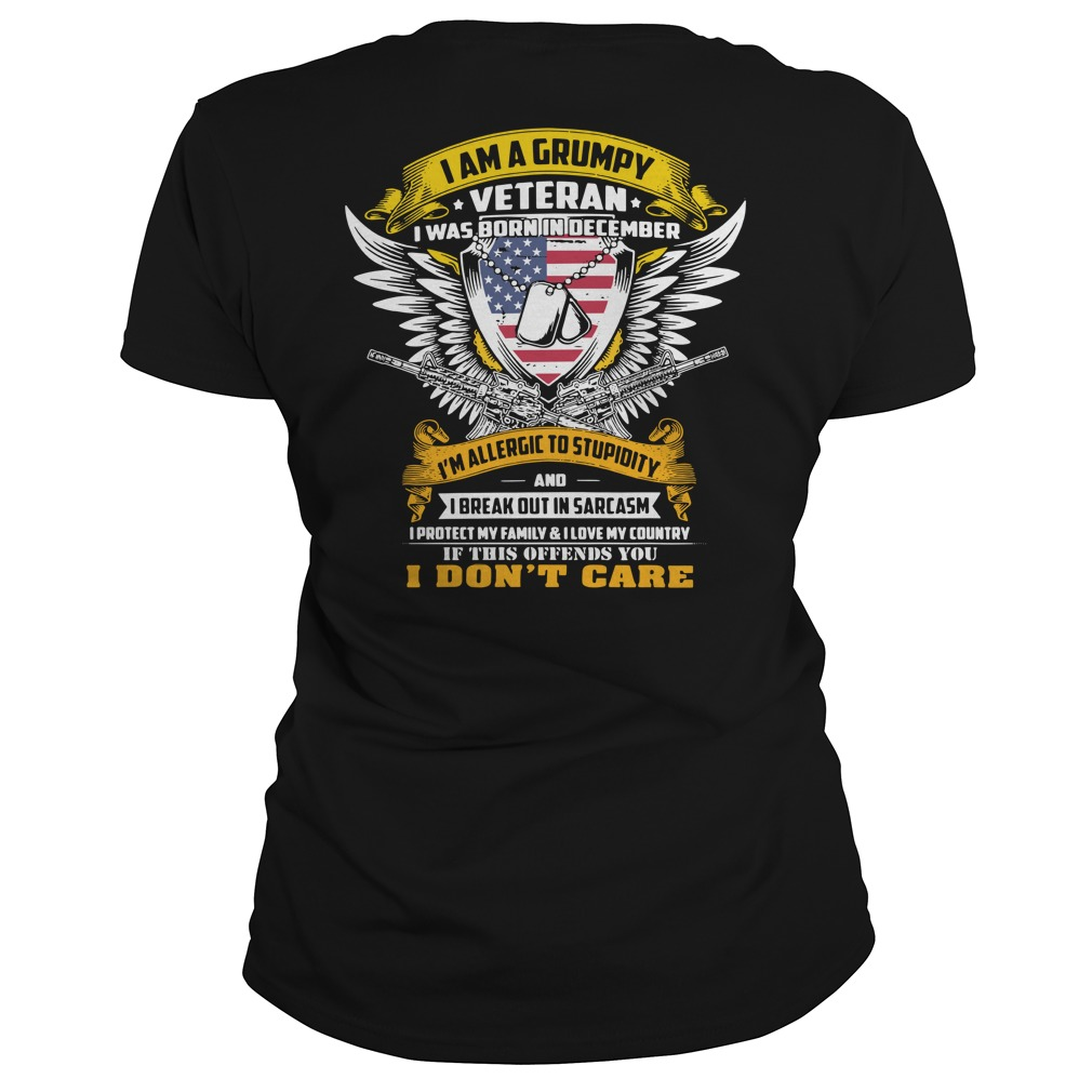 I am a grumpy veteran I was born in December I'm allergic to stupidity Ladies tee