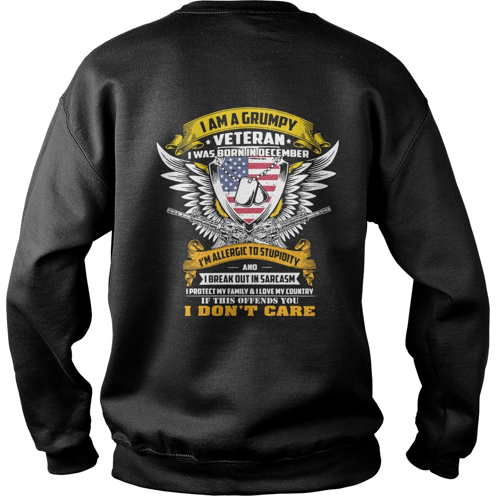 I am a grumpy veteran I was born in December I'm allergic to stupidity Sweater