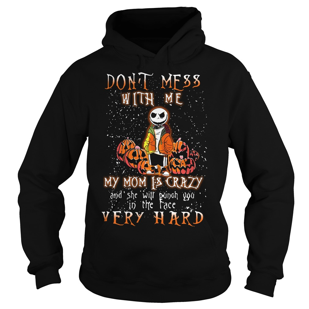 Halloween don't mess with me my mom is crazy Hoodie