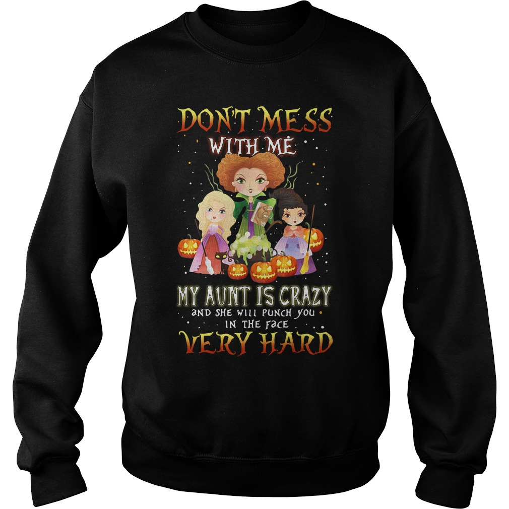 Halloween Pocus Hocus Don't mess with me my aunt is crazy Sweater