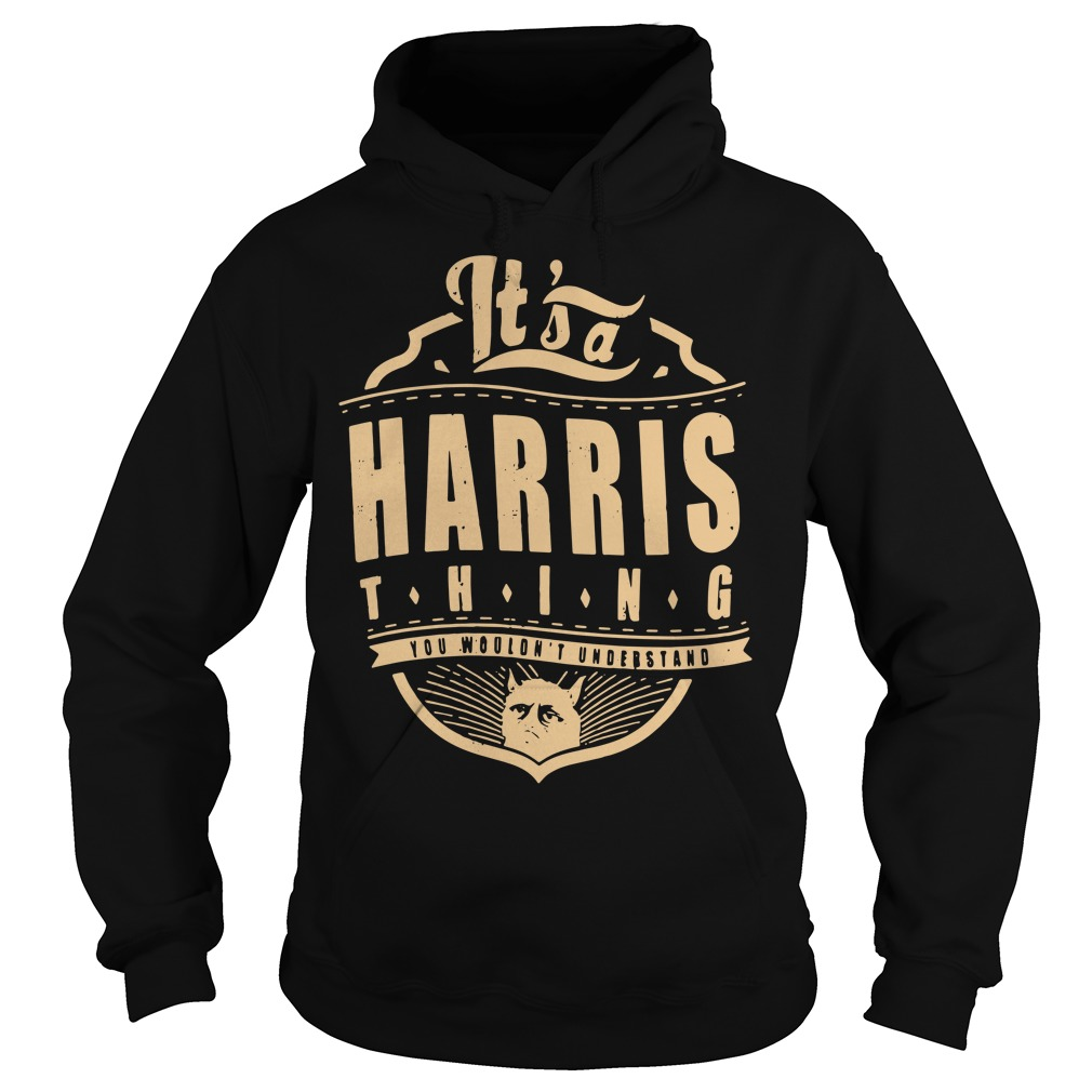 It's a Harris thing you wouldn't understand Hoodie