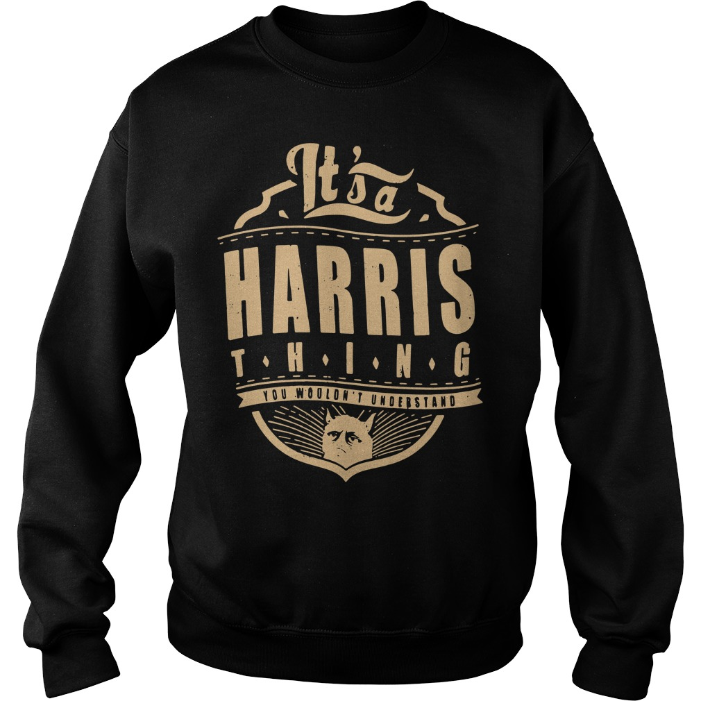 It's a Harris thing you wouldn't understand Sweater