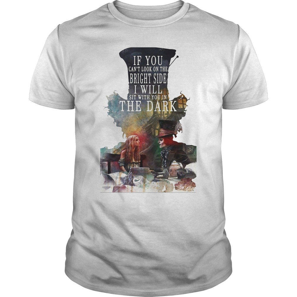 Hatter to Alice - If you can't look on the bright side Guys Shirt