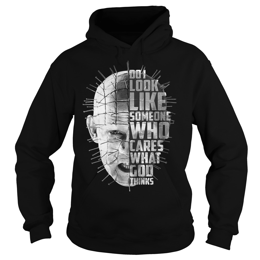 Hellraiser do I look like someone who cares what God thinks Hoodie