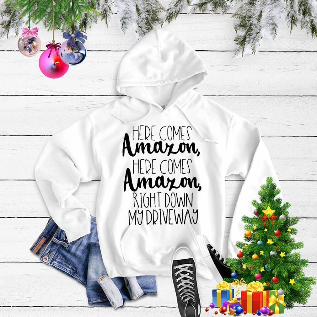 Here comes Amazon here comes Amazon right down shirt, sweater