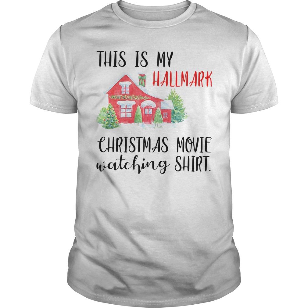 House this is my Hallmark Christmas movie watching Guys Shirt