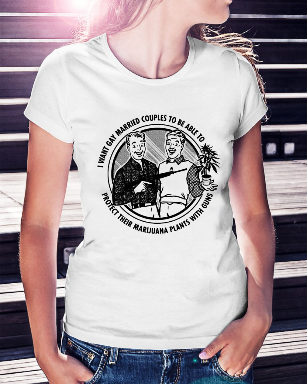 I want gay married couples to be able to protect their Marijuana Ladies Tee