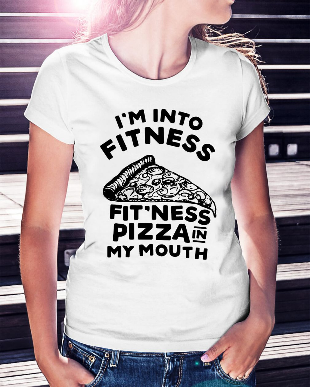 I'm into fitness fit'ness pizza in my mouth Ladies Tee