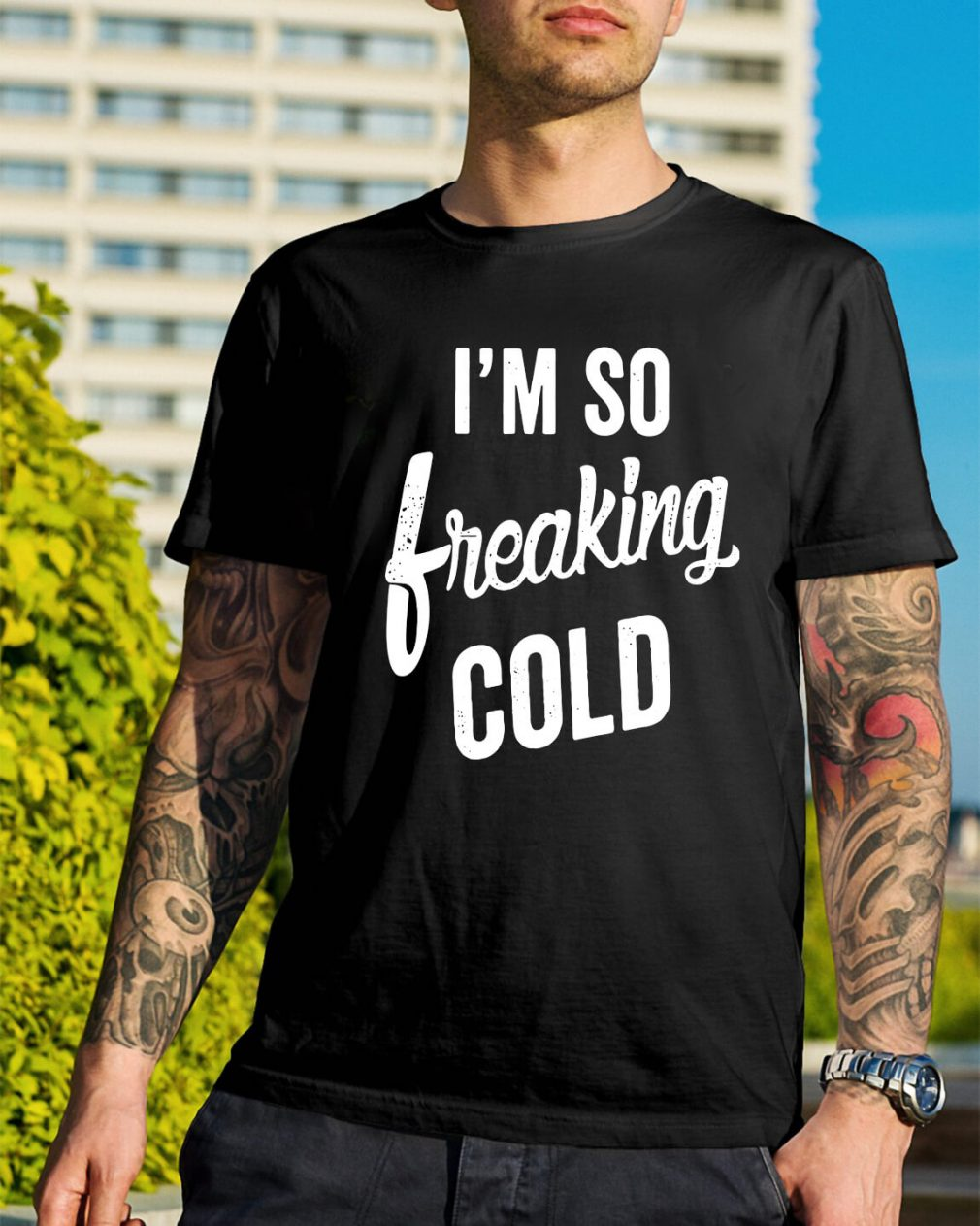 I'm so freaking cold shirt