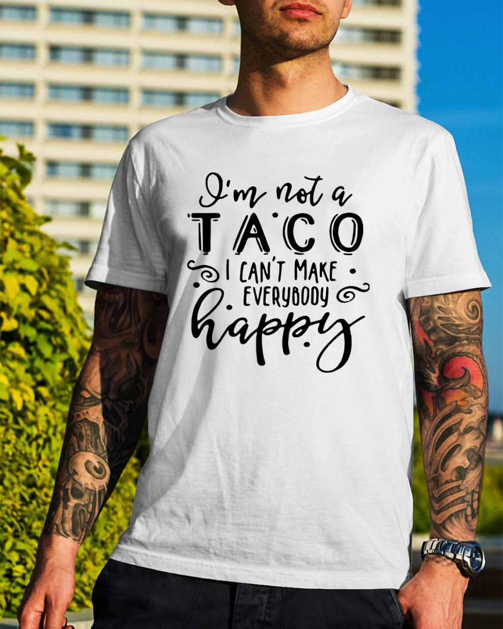 I'm not a Taco I can't make everybody happy shirt