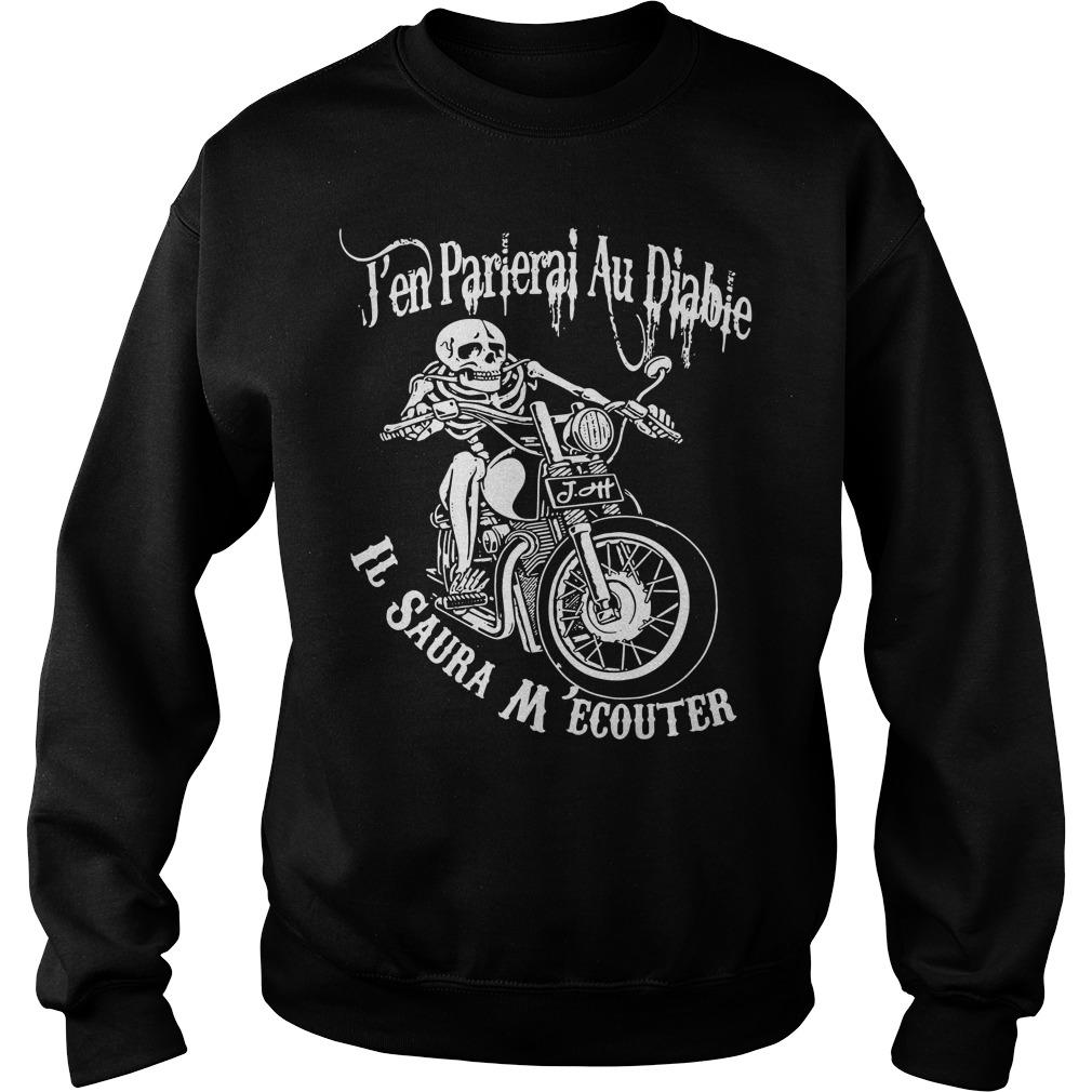 J'en Parlerai Au Diable Il Saura M'ecouter Sweater