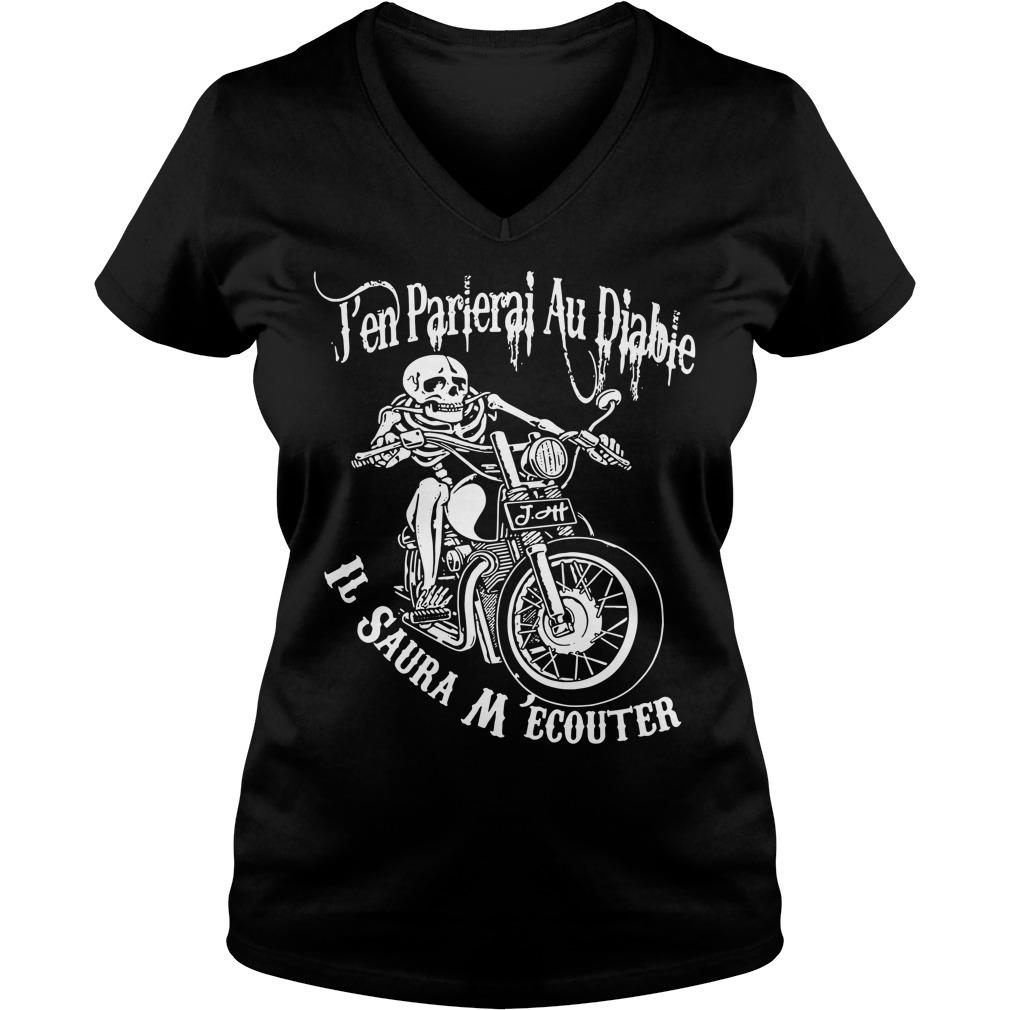 J'en Parlerai Au Diable Il Saura M'ecouter V-neck T-shirt