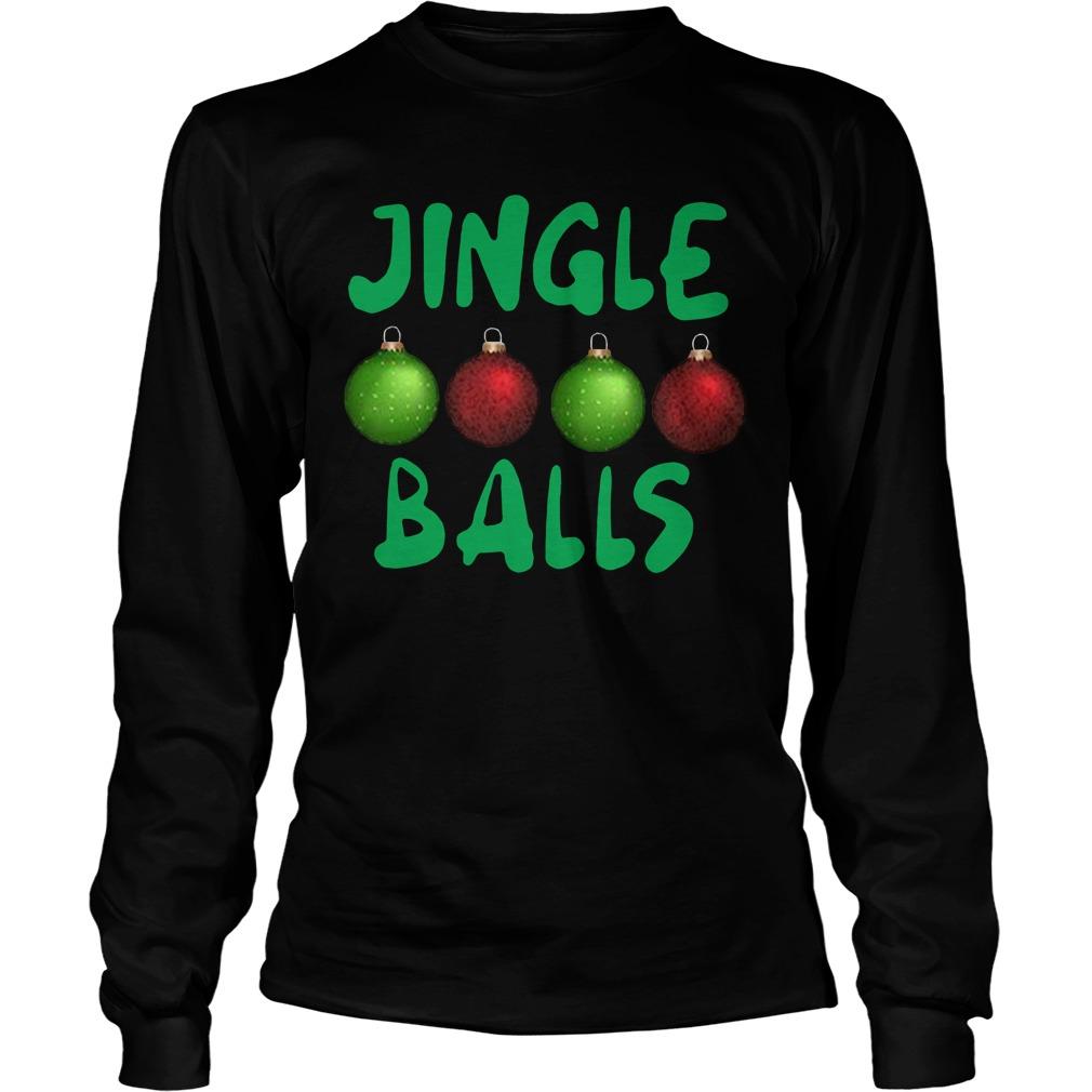 Jingle balls Christmas Longsleeve Tee
