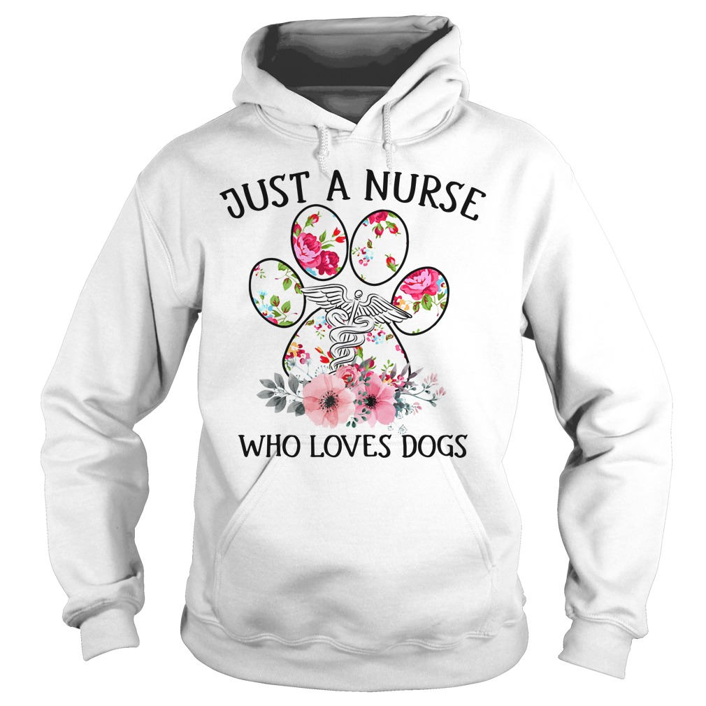 Just a nurse who loves dogs Hoodie
