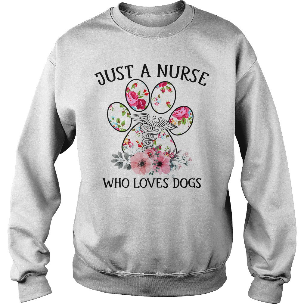 Just a nurse who loves dogs Sweater