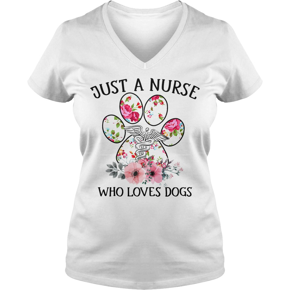 Just a nurse who loves dogs V-neck T-shirt