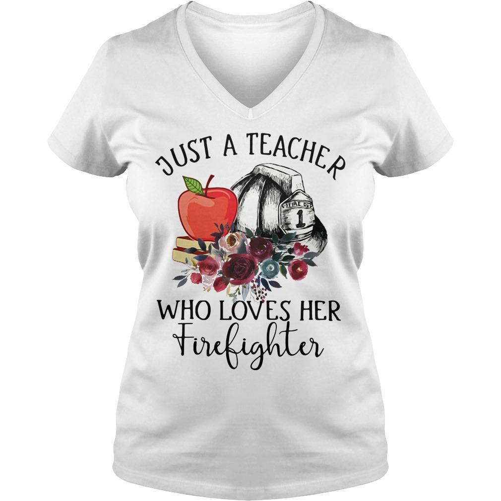 Just a teacher who loves her firefighter V-neck T-shirt