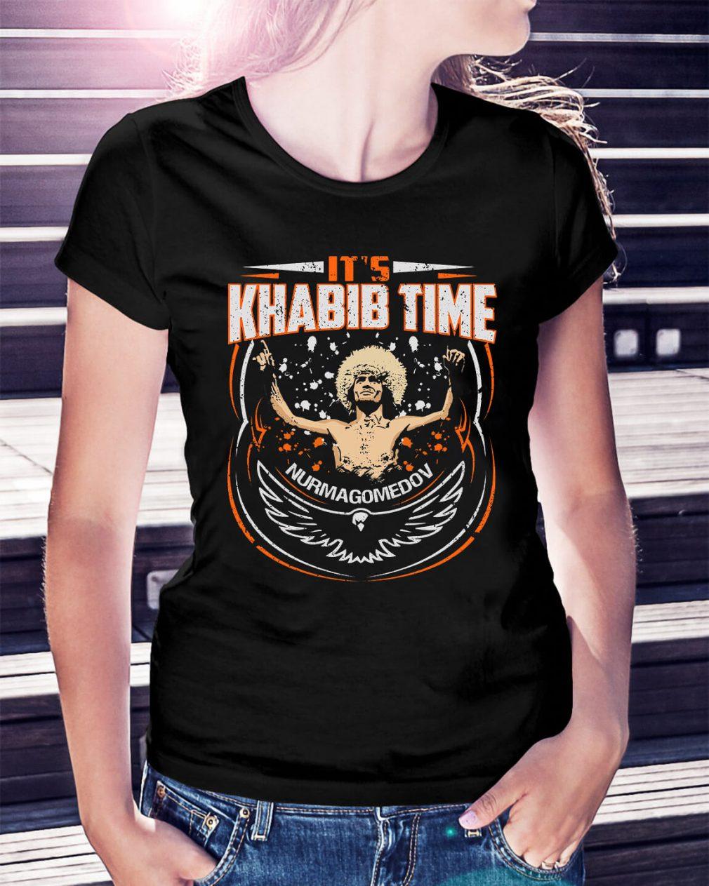 It's Khabib time nurmagomedov Ladies Tee