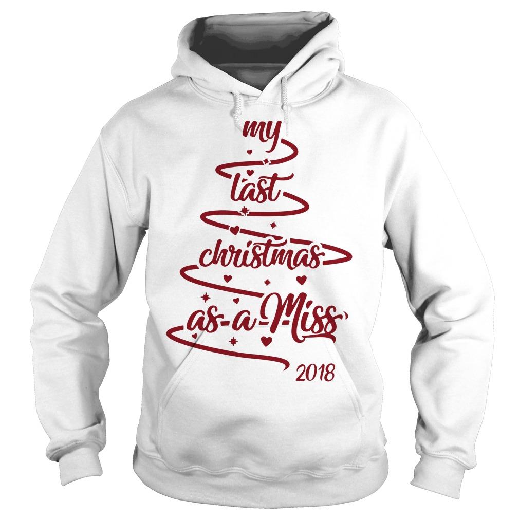 My last Christmas as a miss 2018 Hoodie
