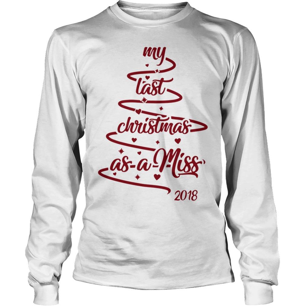My last Christmas as a miss 2018 Longsleeve Tee