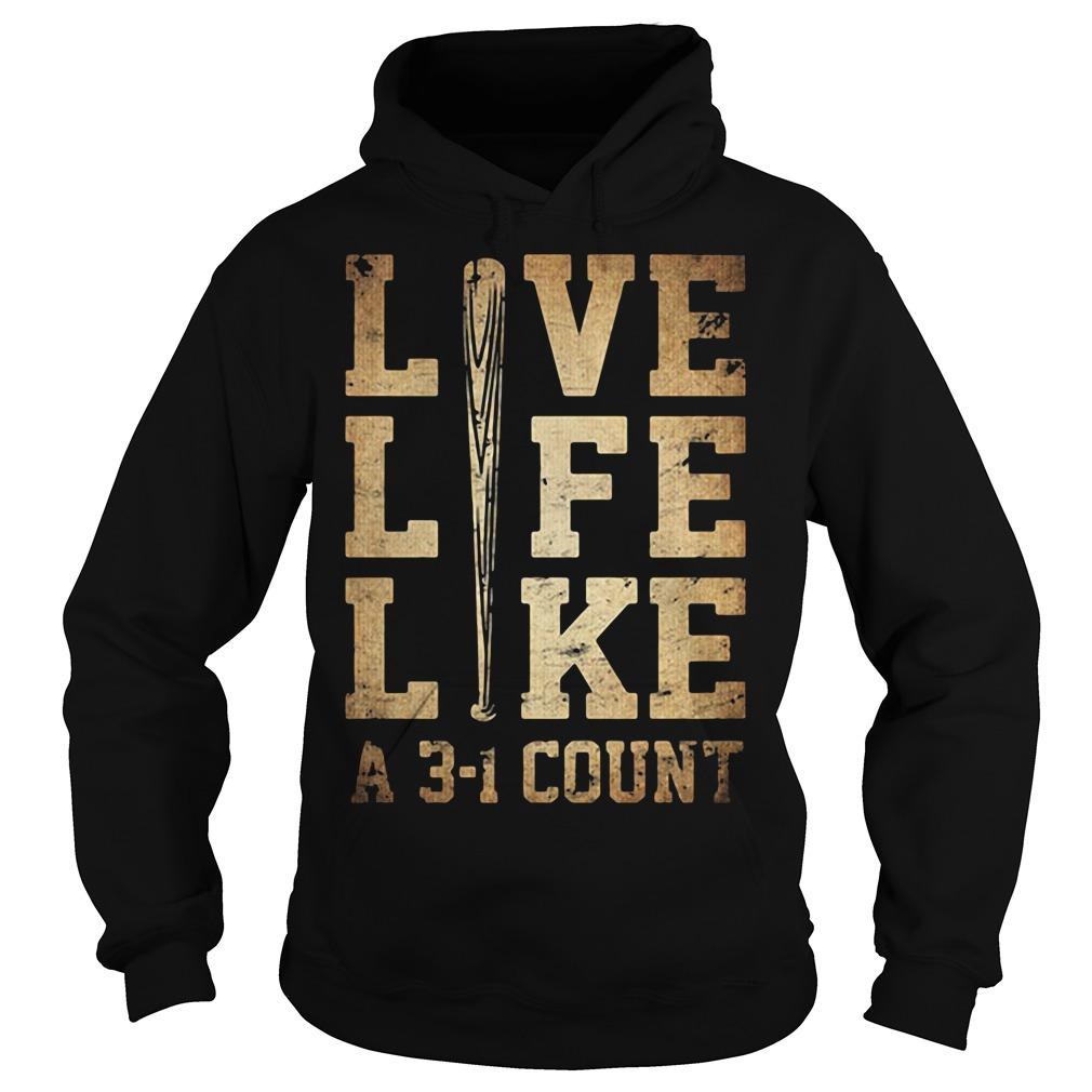 Live life like a 3-1 count Hoodie