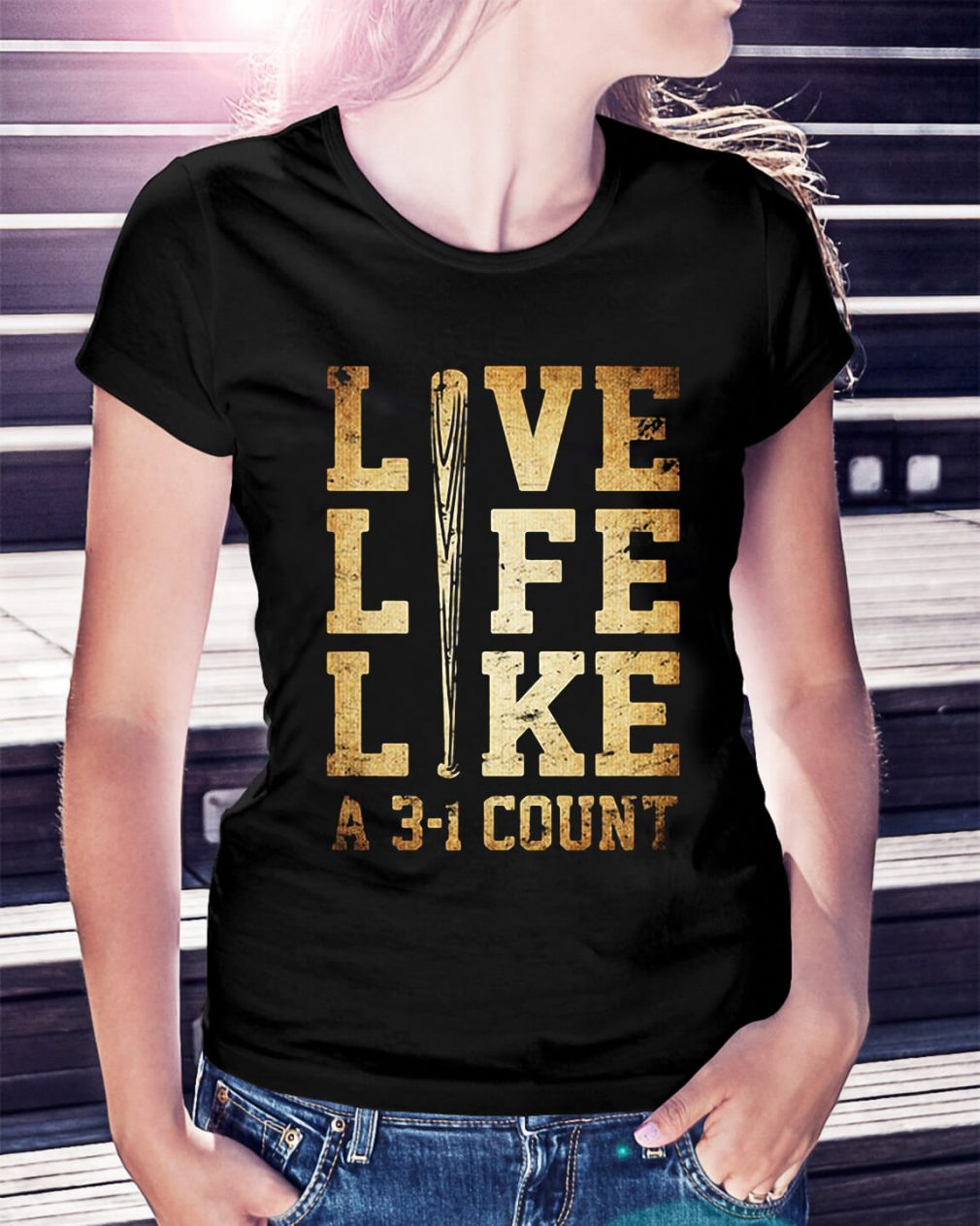 Live life like a 3-1 count Ladies Tee