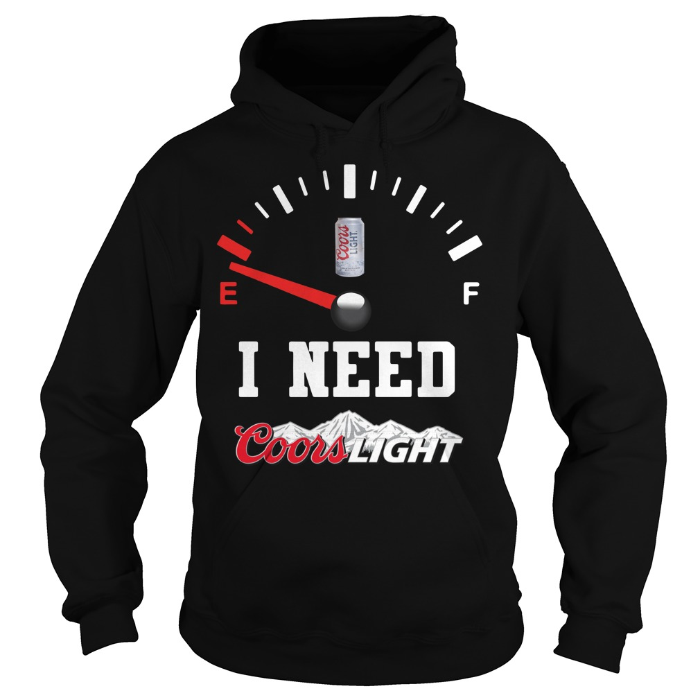 Low Fuel Gauge I need Coors Light Hoodie