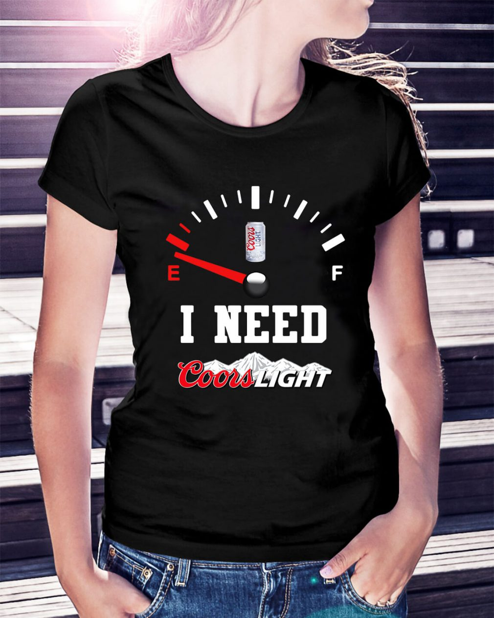 Low Fuel Gauge I need Coors Light Ladies Tee