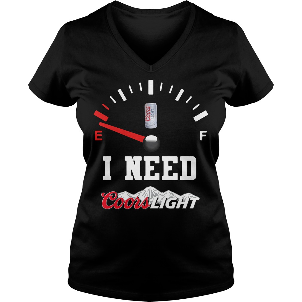 Low Fuel Gauge I need Coors Light V-neck T-shirt