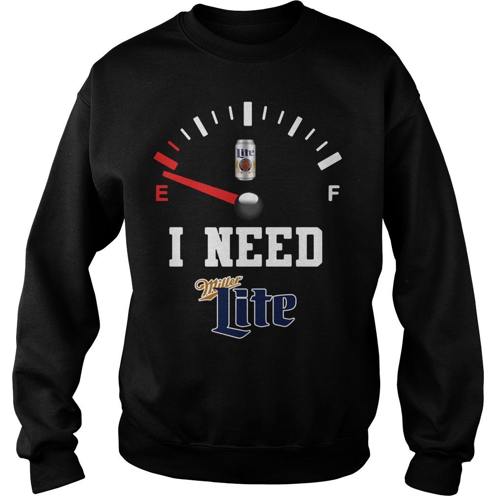 Low Fuel Gauge I need Miller Lite Sweater