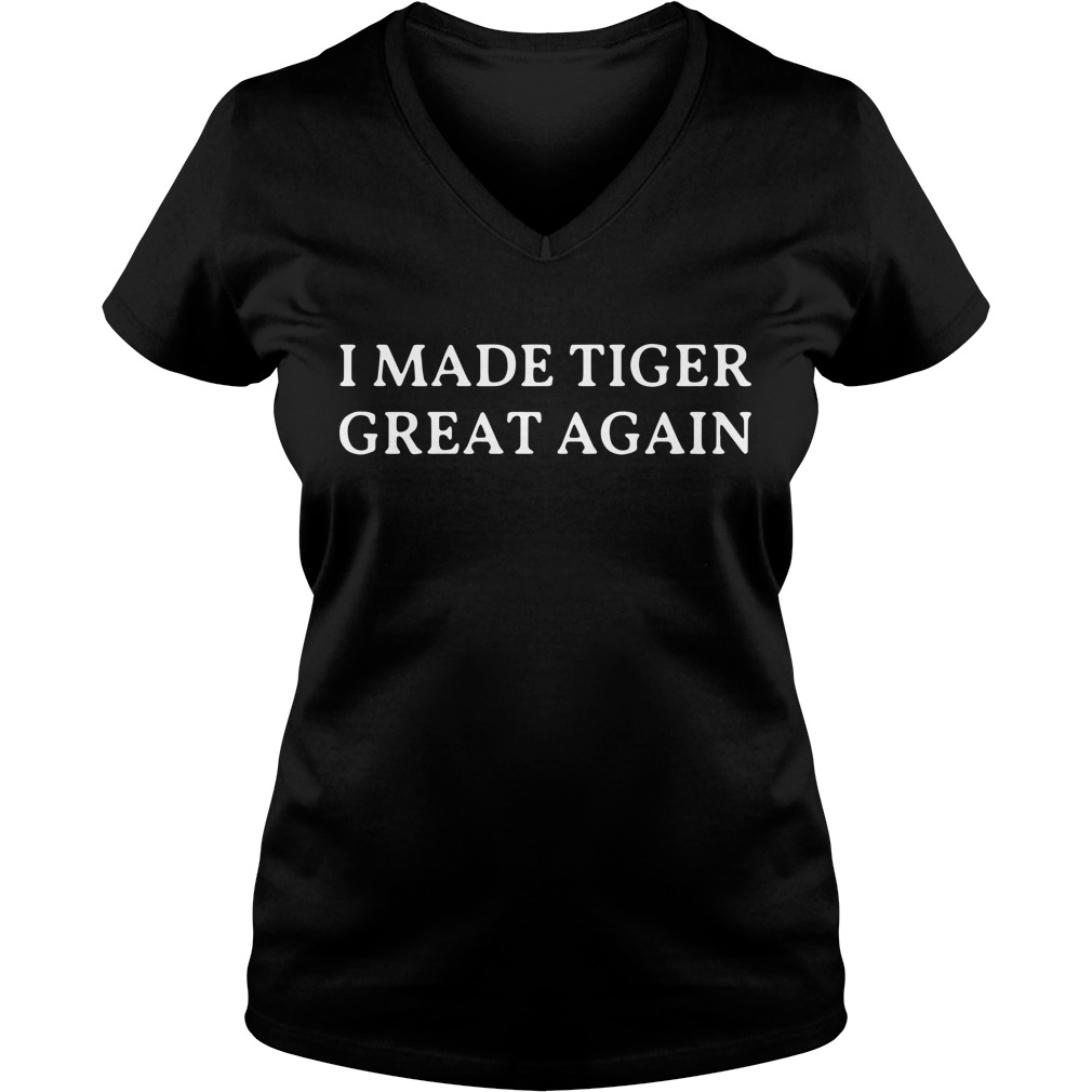 I made tiger great again V-neck T-shirt