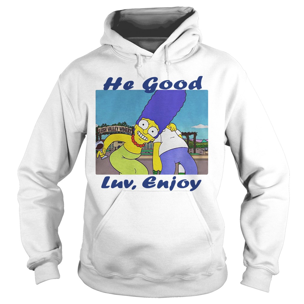Marge Simpson he good LUV enjoy Hoodie