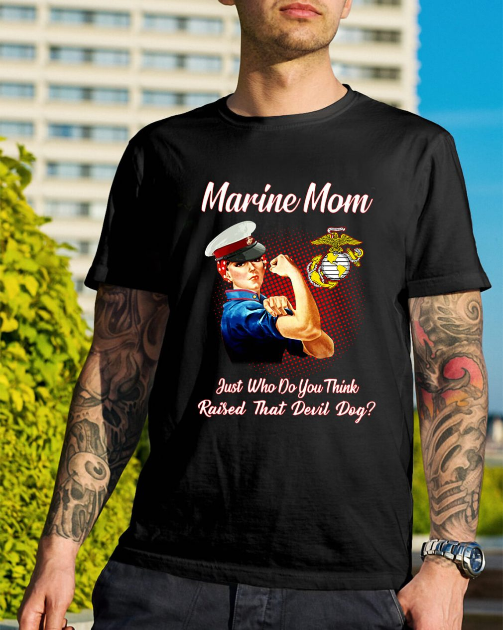 Marine mom just who do you think raised that devil day shirt