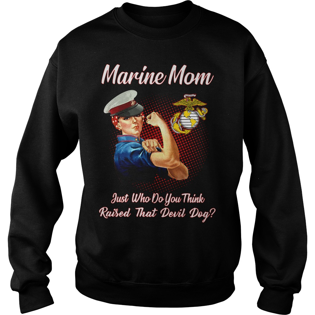 Marine mom just who do you think raised that devil day Sweater