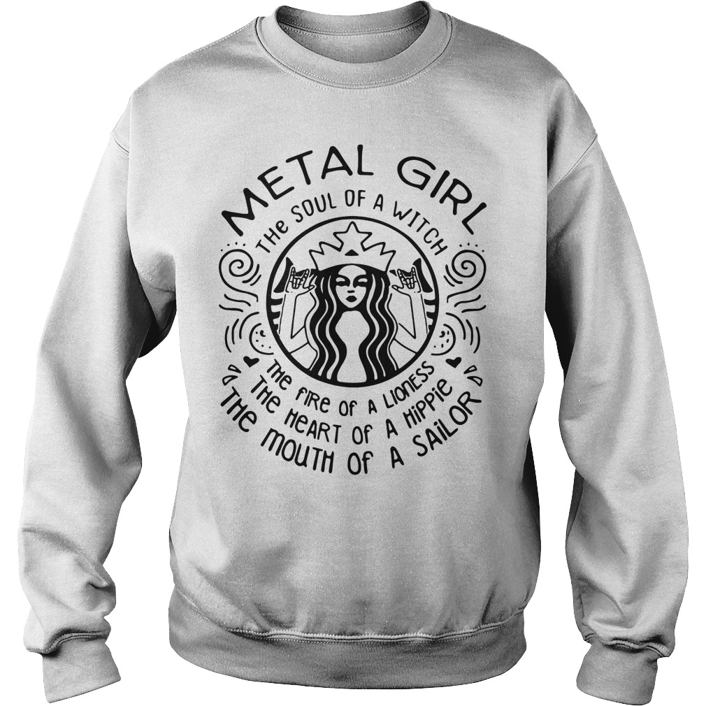 Metal girl he soul of a witch the fire of a lioness the heart of a hippie Sweater