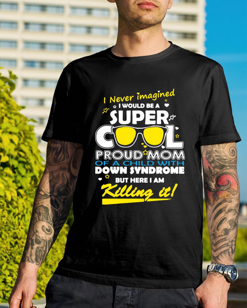 I never imagined I would be a super cool proud mom shirt