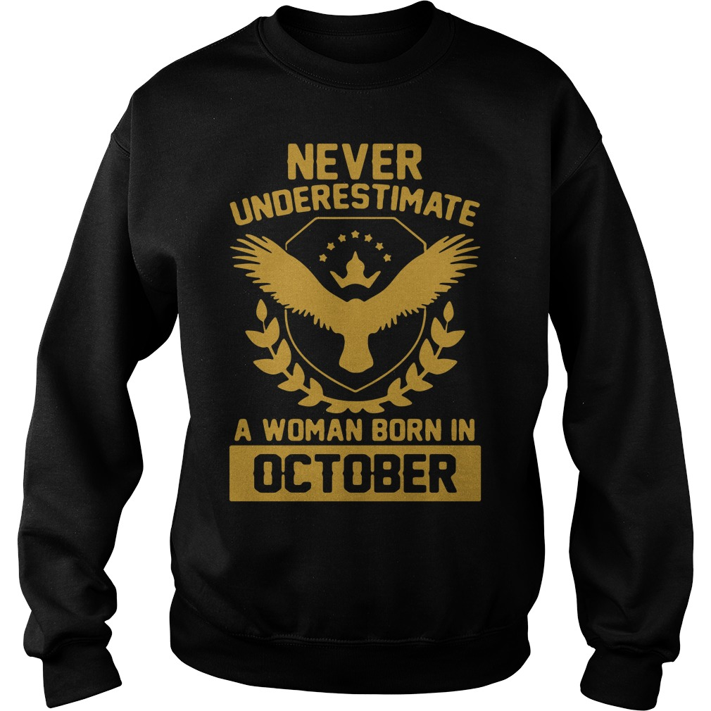 Never underestimate a woman born in October Sweater