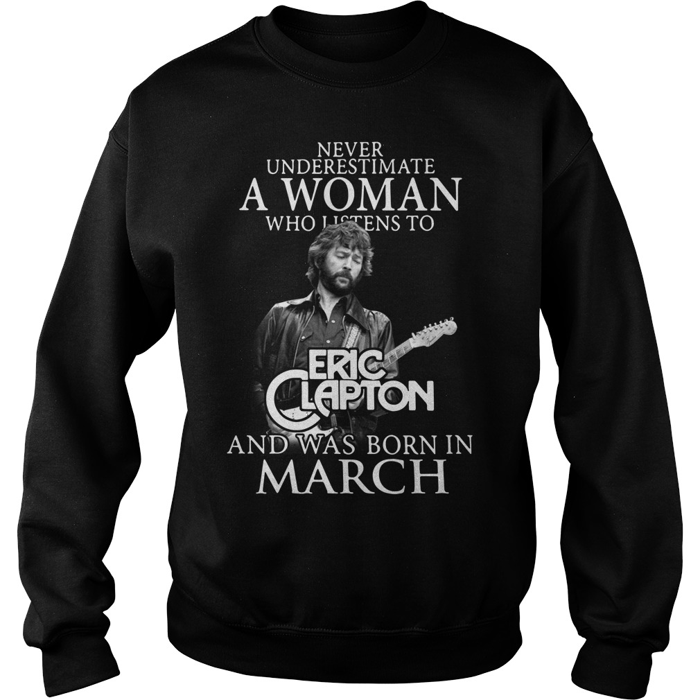 Never underestimate a woman who listens Eric Clapton Sweater