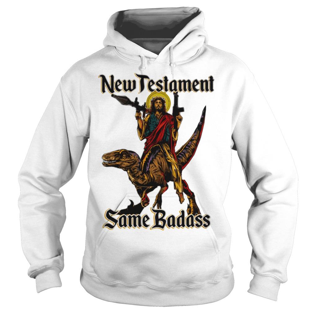 New Testament same badass Hoodie