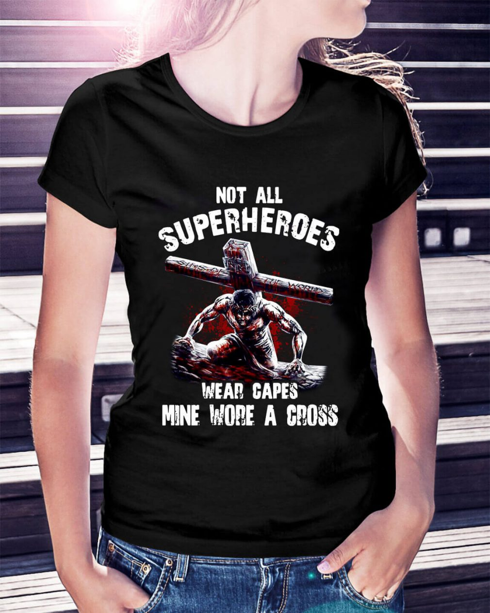 Not all superheroes wear capes mine wore a cross Ladies Tee