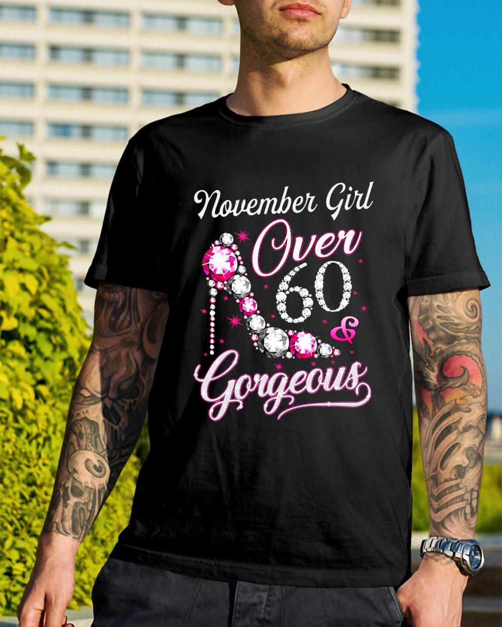 November girl over 60 and Gorgeous Guys Shirt